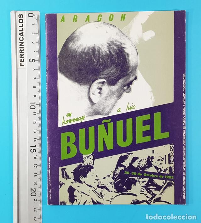 ARAGON EN HOMENAJE A LUIS BUÑUEL. OCTUBRE 1983 DIPUTACION GENERAL DE ARAGON 28 PAGINAS (Libros de Segunda Mano - Bellas artes, ocio y coleccionismo - Cine)