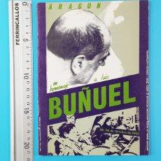 Libros de segunda mano: ARAGON EN HOMENAJE A LUIS BUÑUEL. OCTUBRE 1983 DIPUTACION GENERAL DE ARAGON 28 PAGINAS. Lote 172701697