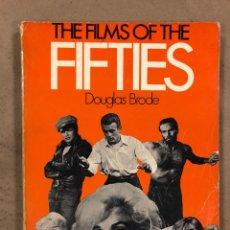 Libros de segunda mano: THE FILMS OF THE FIFTIES. DOUGLAS BRODE. ED. CITADEL PRESS 1976. EN INGLÉS. ILUSTRADO. 288 PÁGINAS.. Lote 172853772