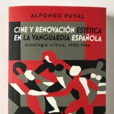 Libros de segunda mano: CINE Y RENOVACIÓN ESTÉTICA EN LA VANGUARDIA ESPAÑOLA. ALFONSO PUYAL. NUEVO. Lote 173354954