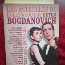 Libros de segunda mano: LAS ESTRELLAS DE HOLLYWOOD POR PETER BOGDANOVICH RETRATOS Y CONVERSACIONES, 2006. Lote 173399180