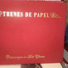 Libros de segunda mano: TRENES DE PAPEL COLECCIONISMO DEL ARTE EFIMERO. Lote 173531495