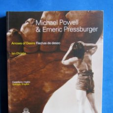 Libros de segunda mano: MICHAEL POWELL & EMERIC PRESSBURGER FLECHAS DE DESEO. IAN CHRISTIE. Lote 173575334