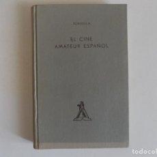 Libros de segunda mano: LIBRERIA GHOTICA. TORRELLA. EL CINE AMATEUR ESPAÑOL. 1950. PRIMERA EDICIÓN. ILUSTRADO.. Lote 173604873