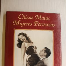 Libros de segunda mano: CHICAS MALAS MUJERES PERVERSAS, LUIS GASCA. Lote 173640944