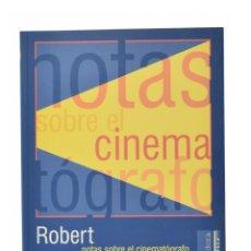 Libros de segunda mano: NOTAS SOBRE EL CINEMATÓGRAFO - BRESSON, ROBERT. Lote 173886362