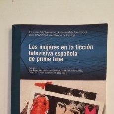 Libros de segunda mano: LAS MUJERES EN LA FICCION TELEVISIVA ESPAÑOLA DE PRIME TIME. JOSE JAVIER SANCHEZ ARANDA. TDK411. Lote 174541910