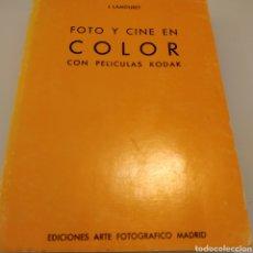 Libros de segunda mano: FOTO Y CINE EN COLOR CON PELÍCULAS KODAK J LAMOURET. Lote 174957892