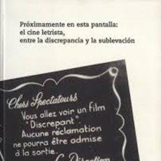 Libros de segunda mano: PRÓXIMAMENTE EN ESTA PANTALLA: EL CINE LETRISTA, ENTRE LA DISCREPANCIA Y LA SUBLEVACIÓN, MACBA. Lote 175068299