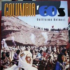 Libros de segunda mano: COLUMBIA '60S - GUILLERMO BALMORI. Lote 175155820