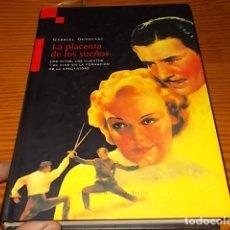 Libros de segunda mano: LA PLACENTA DE LOS SUEÑOS ( LOS MITOS,LOS CUENTOS Y EL CINE ...).DRÁCULA,STAR WARS... 2005 . . Lote 175633660
