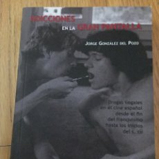 Libros de segunda mano: ADICCIONES EN LA GRAN PANTALLA, JORGE GONZALEZ DEL POZO. Lote 175640120