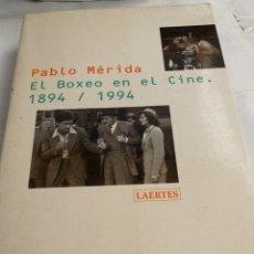 Libros de segunda mano: EL BOXEO EN EL CINE 1894/1994 - - PABLO MÉRIDA. Lote 175812052