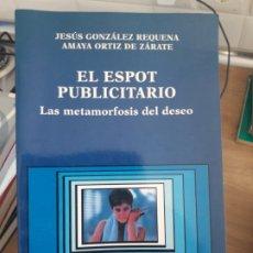 Libros de segunda mano: EL SPOT PUBLICITARIO. JESUS GONZALEZ, ED. CATEDRA, 1995 RARO. Lote 175818373