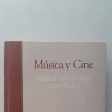 Libros de segunda mano: MÚSICA Y CINE - MANUEL VALLS GORINA, JOAN PADROL . Lote 176090854