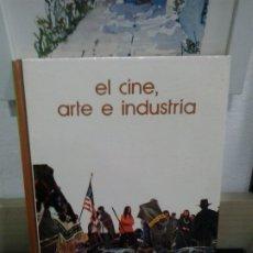 Libros de segunda mano: LMV - EL CINE, ARTE E INDUSTRIA. Lote 176108477
