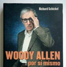 Libros de segunda mano: WOODY ALLEN POR SI MISMO RICHARD SCHICKEL. Lote 176142973