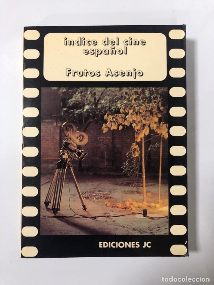 INDICE DEL CINE ESPAÑOL. FRUTOS ASENJO. EDICIONES JC. MADRID, 1998. PAGS: 206 (Libros de Segunda Mano - Bellas artes, ocio y coleccionismo - Cine)