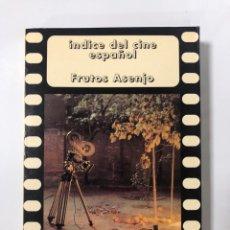 Libros de segunda mano: INDICE DEL CINE ESPAÑOL. FRUTOS ASENJO. EDICIONES JC. MADRID, 1998. PAGS: 206. Lote 176172898