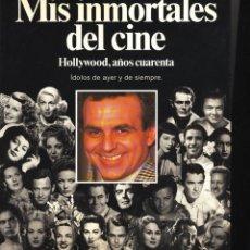 Libros de segunda mano: TERENCI MOIX, MIS INMORTALES DE CINE, HOLLYWOOD AÑOS CUARENTA, PRIMERA EDICIÓN, NOVIEMBRE 1991. Lote 176205145