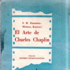 Libros de segunda mano: EL ARTE DE CHARLES CHAPLIN. EISENSTEIN- BLEIMAN- KOSINZEV. ED. LOSANGE. INTONSO. 1956.. Lote 176622715