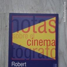 Libros de segunda mano: NOTAS SOBRE EL CINEMATÓGRAFO - ROBERT BRESSON. Lote 177332369