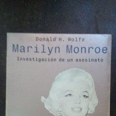 Libros de segunda mano: DONALD H. WOLFE: MARILYN MONROE, INVESTIGACIÓN DE UN ASESINATO. Lote 177505369