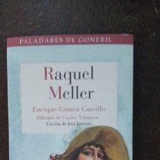 Libros de segunda mano: ENRIQUE GÓMEZ CARRILLO: RAQUEL MELLER. Lote 177548492