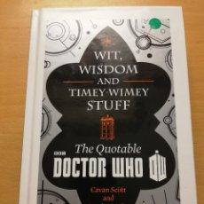 Libros de segunda mano: WIT, WISDOM AND TIMEY - WIMEY STUFF. THE QUOTABLE DOCTOR WHO (CAVAN SCOTT AND MARK WRIGHT) BBC. Lote 177665065