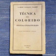 Libros de segunda mano: PANIAGUA PAJARES: TÉCNICA DEL COLORIDO PINTURA-CINEMATOGRÁFICO. Lote 177679959