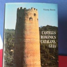 Libros de segunda mano: CASTELLS ROMANICS CATALANS, GUÍA /VICENC BURON/MANCUS, 1989 (CATALÁN). Lote 177706040
