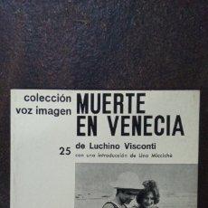Libros de segunda mano: MUERTE EN VENECIA DE LUCHINO VISCONTI (COLECCIÓN VOZ IMAGEN). Lote 184359446