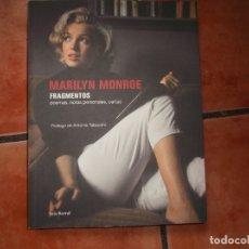 Libros de segunda mano: MARILYN MONROE FRAGMENTOS ,POEMAS,NOTAS PERSONALES, CARTAS, SEIX BARRAL, ILUSTRADO, 2010. Lote 177872450
