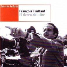 Libros de segunda mano: FRANÇOIS TRUFFAUT, EL DESEO DEL CINE. LOSILLA CARLOS. CN-232. Lote 177946842