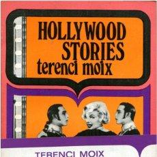 Libros de segunda mano: TERENCI MOIX - HOLLYWOOD STORIES - LUMEN/PALABRA SEIS - BARCELONA 1971 (1ª ED.) - BALAGUER. Lote 178157457