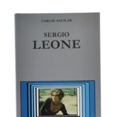 Libros de segunda mano: SERGIO LEONE - AGUILAR, CARLOS. Lote 178206481