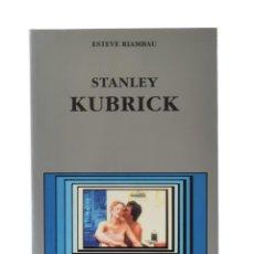 Libros de segunda mano: STANLEY KUBRICK - RIAMBAU, ESTEVE. Lote 178206502