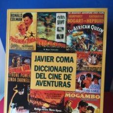 Libros de segunda mano: DICCIONARIO DEL CINE DE AVENTURAS / JAVIER COMA / PLAZA Y JANÉS, 1994. Lote 178281152
