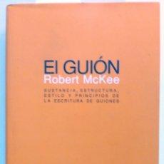 Libros de segunda mano: EL GUIÓN SUSTANCIA ESTRUCTURA ESTILO MCKEE, ROBERT ALBA ALBA EDITORIAL 2002. Lote 178241382