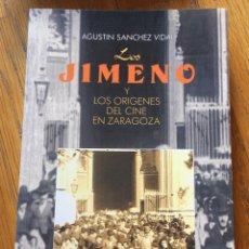 Libros de segunda mano: LOS JIMENO Y LOS ORIGENES DEL CINE EN ZARAGOZA, AGUSTIN SANCHEZ VIDAL. Lote 178307435