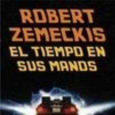 Libros de segunda mano: ROBERT ZEMECKIS EL TIEMPO EN SUS MANOS LIBRO CINE NUEVO. Lote 178399376
