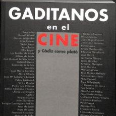 Libros de segunda mano: GADITANOS EN EL CINE Y CADIZ COMO PLATO - JOSÉ MANUEL SERRANO CUETO - ALCANCES. Lote 178698965