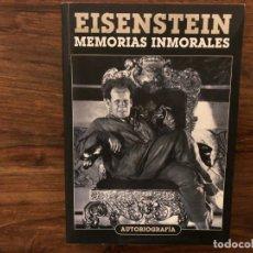 Libros de segunda mano: EINSESTEIN. MEMORIAS INMORALES. AUTOBIOGRAFIA. EDITA TORRES DE PAPEL. REVOLUCIÓN RUSA. CINE MUDO. Lote 228583445