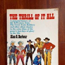 Libros de segunda mano: THE THRILL OF IT ALL HISTORIA DEL WESTERN SERIE B. Lote 178874366