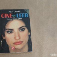 Libros de segunda mano: CINE PARA LEER ENERO-JUNIO 2005, EDICIONES MENSAJERO. Lote 179073612