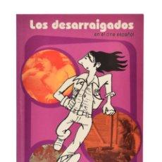 Libros de segunda mano: LOS DESARRAIGADOS EN EL CINE ESPAÑOL - CUETO, ALBERTO (COORD.). Lote 179127122