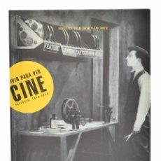 Libros de segunda mano: VIVIR PARA VER CINE. VALENCIA, 1940-1949 - TEJEDOR SÁNCHEZ, MIGUEL. Lote 179127130