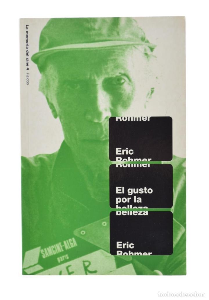 EL GUSTO POR LA BELLEZA - ROHMER, ERIC (Libros de Segunda Mano - Bellas artes, ocio y coleccionismo - Cine)