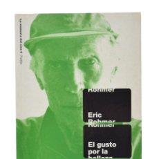 Libros de segunda mano: EL GUSTO POR LA BELLEZA - ROHMER, ERIC. Lote 179127141