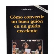 Libros de segunda mano: CÓMO CONVERTIR UN BUEN GUIÓN EN UN GUIÓN EXCELENTE - SEGER, LINDA. Lote 179127180